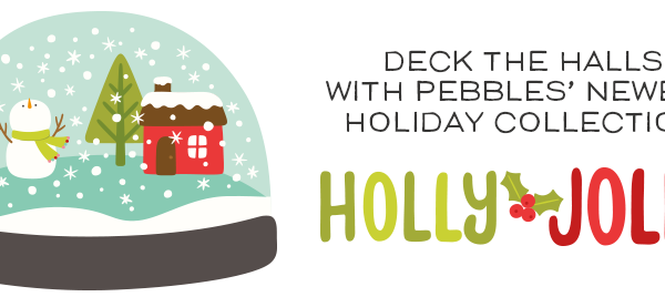 New from Pebbles – Holly Jolly