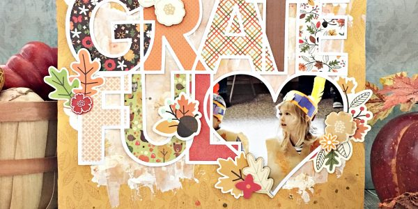 Grateful Heart Thanksgiving Layout Tutorial + Free Cut File