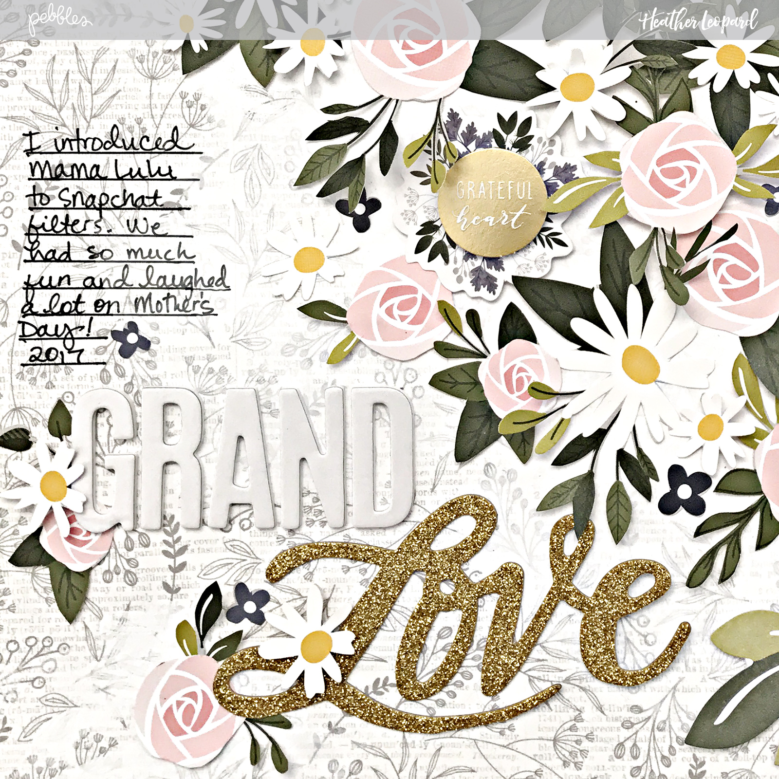 Grand Love Grandparents Scrapbooking Layout by @heatherleopard #madewithpebbles #heartofhome #scrapbooking #scrapbook #grandparentsday #grandparents #flowers