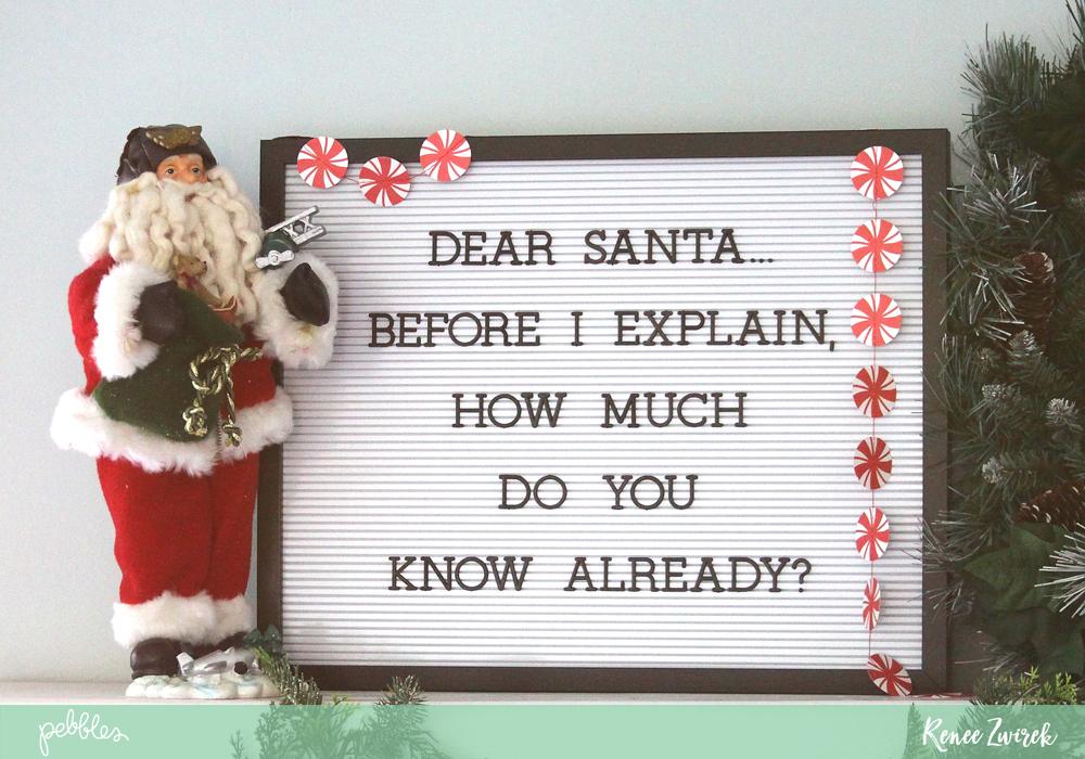 Dear Santa Letter Board Idea by @reneezwirek for @pebblesinc using @homebydcwv