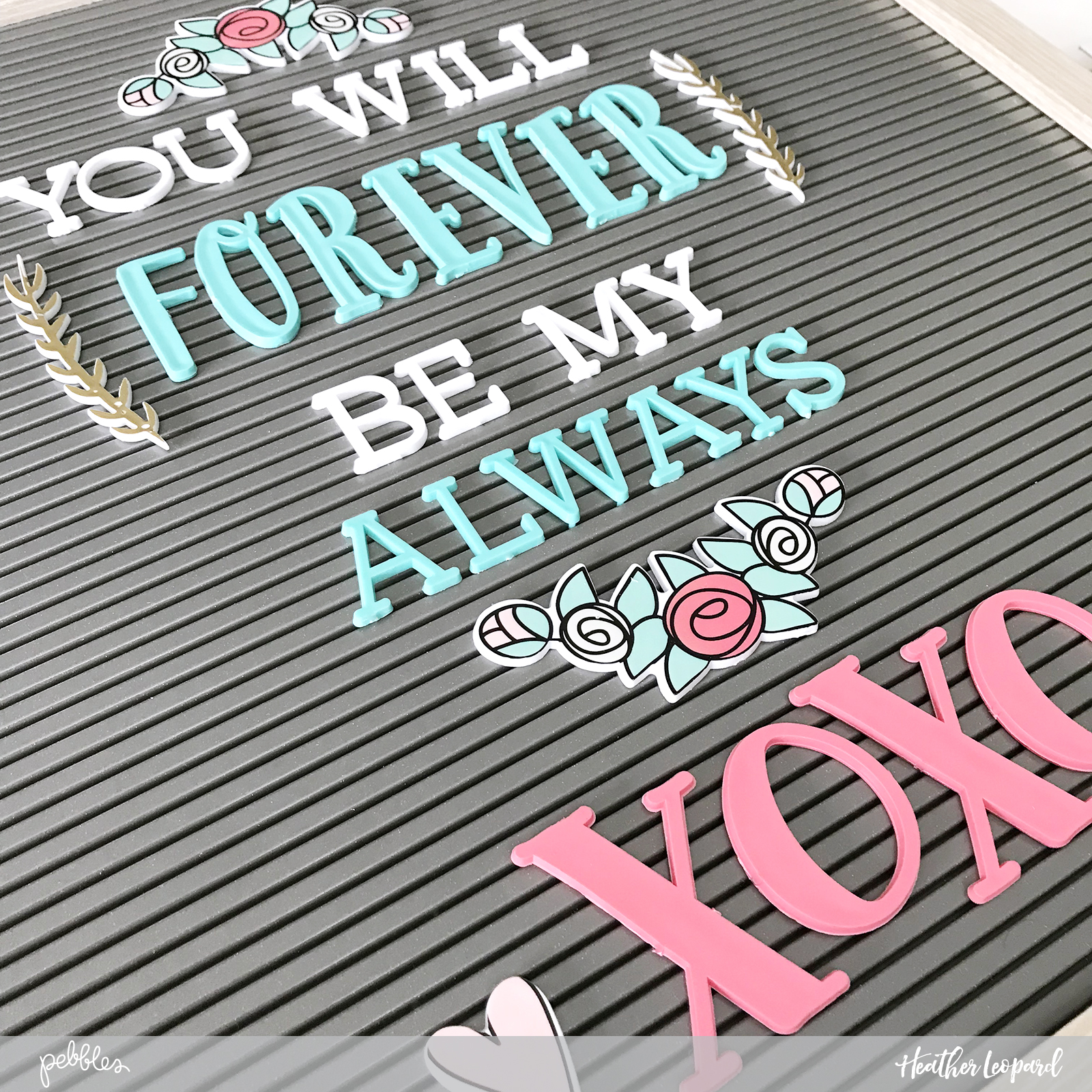 Letterboard Love Forever my Always Letterboard by Heather Leopard using  DCWV letterboard  for @pebblesinc using @homebydcwv #letterboard #forevermyalways #xoxo #DIY