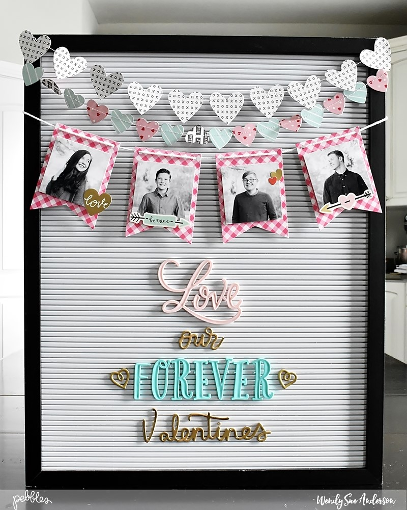 "Decorated letterboard for Valentine's Day by @Wendysue with the ""Forever My Always"" collection by @PebblesInc."