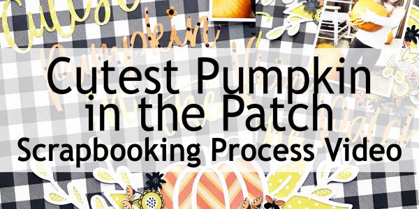 Scrapbooking Tips & Tricks | Cutest Pumpkin in the Patch Layout