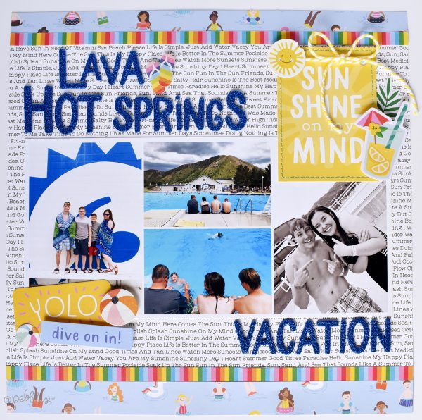 "Lava Hot Springs layout by Wendy Sue Anderson featuring the ""Oh Summertime"" collection by Pebbles, Inc."