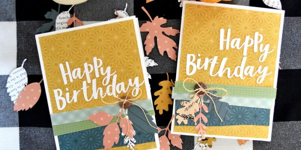 """Birthday Cards with a Fall Flair by Wendy Sue Anderson for @PebblesInc. featuring the """"This is Family"""" collection"""